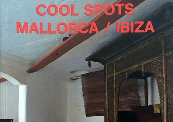 Cool Spots Mallorca / Ibiza (Te Neues)